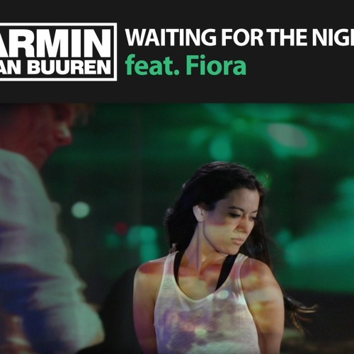 Waiting for the Night - Armin van Buuren feat. Fiora