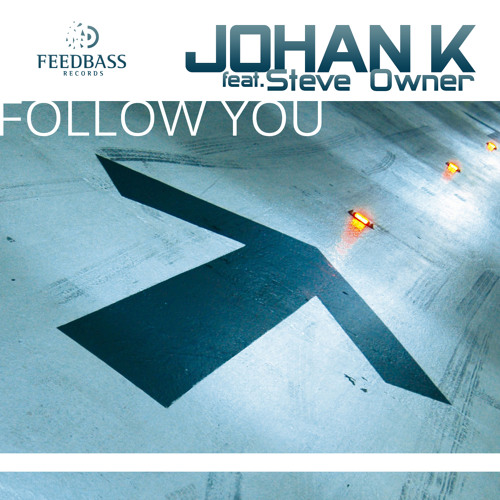 Johan K - Follow You (EP) [Teaser] FeedBass Records
