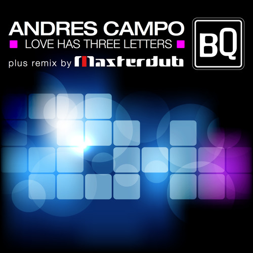 Andres Campo - Love Has Three Letters (Masterdub Remix) [BQuiet Records] TEASER