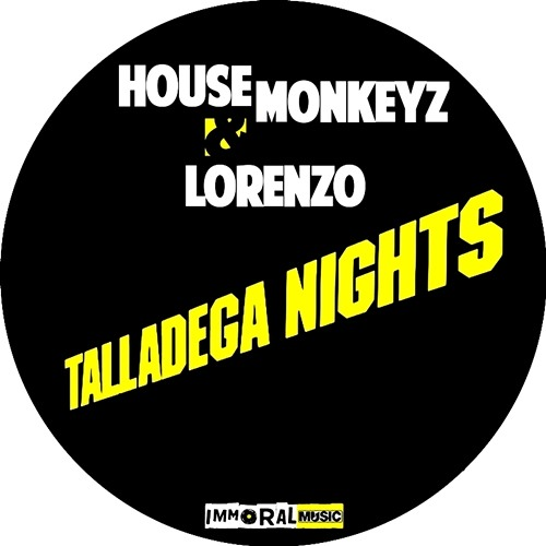 House Monkeyz & Chris Lorenzo - Talladega Nights (Original Mix) [CLIP] OUT NOW