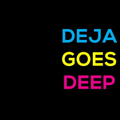 Deja Goes Deep