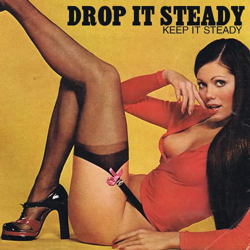 Drop it Steady - Keep it Steady (EP)