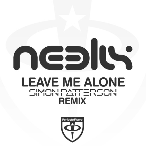 Neelix - Leave Me Alone (Simon Patterson Remix)