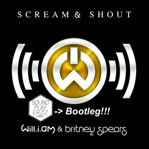 Will.I.Am & Britney Spears ft. Dimitri Vegas & Like Mike - Scream & Shout (Soundplayerzz Bootleg)