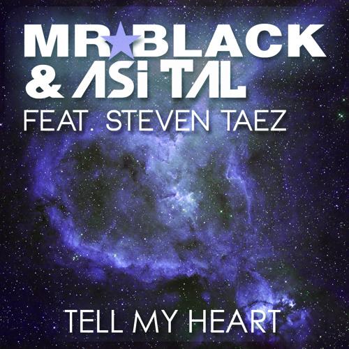 MR.BLACK & Act -Tell My Heart(original mix)feat Steven Taez
