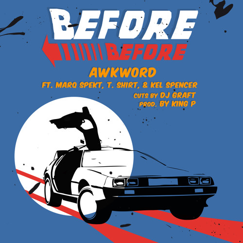 Before Before ft. MarQ Spekt, SHIRT & Kel Spencer [prod. by King P (UK)]
