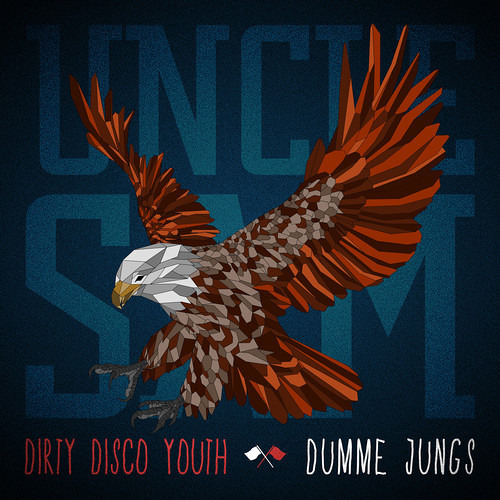 DIRTY DISCO YOUTH & DUMME JUNGS - UNCLE SAM
