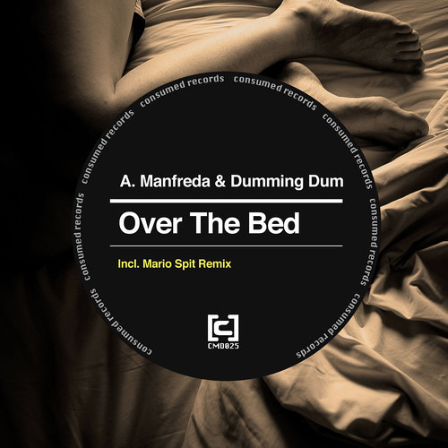 Alberto Manfreda & Dumming Dum - Over The Bed - Consumed Rec (Preview)