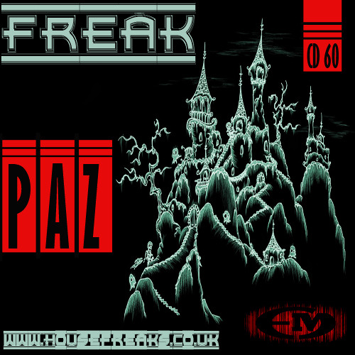 Dj Paz - Freak - CD 60 - Housefreaks.co.uk -  13.02.13(PodCast)