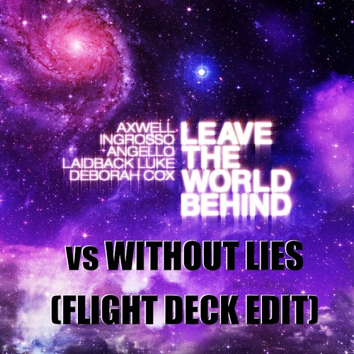 Without Lies vs Leave The World Behind (Flight Deck Edit)