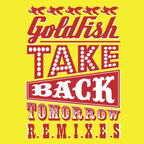 Goldfish - Take Back Tomorrow (Micha Moor Remix)