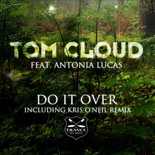 Tom Cloud & Antonia Lucas - Do It Over (Arena Mix) Preview