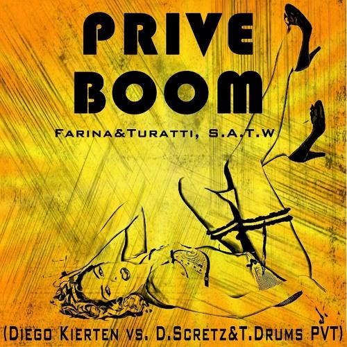 Farina&Turatti, S.A.T.W - Prive Boom (Diego Kierten Vs. D.Scretez&T.Drums PVT)