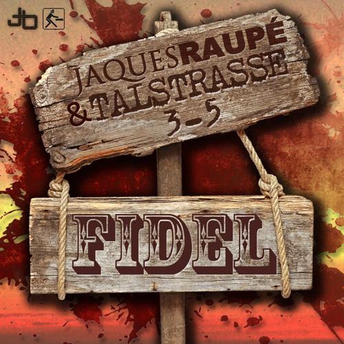 Jaques Raupé & Talstrasse 3-5 - Fidel (Original Mix) 128kbs