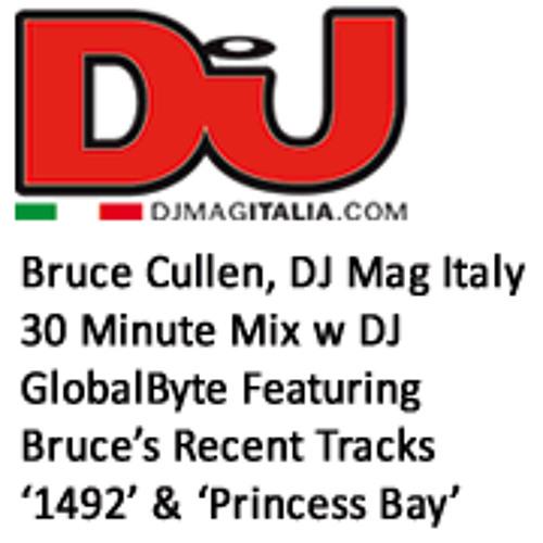 Bruce Cullen, Guest for DJ Mag Italy w DJ GlobalByte