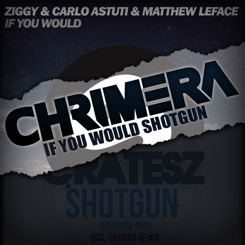 Ziggy, Carlo Astuti, Matthew LeFace vs. Deorro, Cratesz - If You Would Shotgun (Chrimera MashUp)