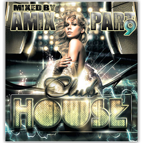 House Music Club Hits 2013 So Hot (Part 9) (Mixed By DJ Amix)