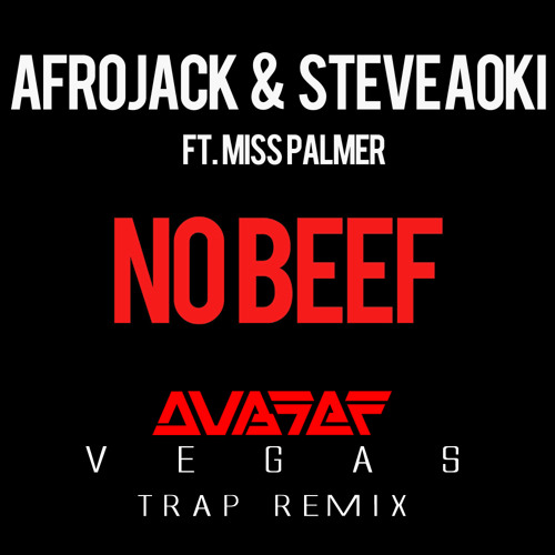 Afrojack & Steve Aoki ft Ms Palmer - No Beef (Dubsef's Vegas Trap Remix)