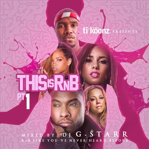 Ti'koonz Presents: This is RnB pt. 1 mixed by DJ G-Starr