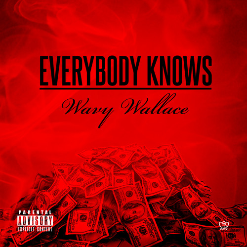 Wavy Wallace - Everybody Knows