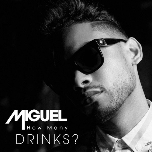 Miguel how many drinks