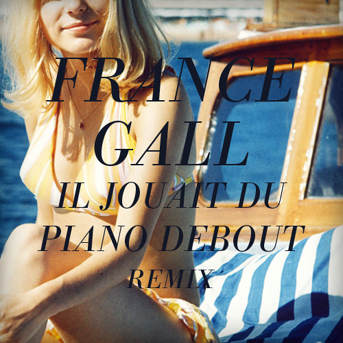 France Gall - Il jouait du piano debout (She said disco remix)