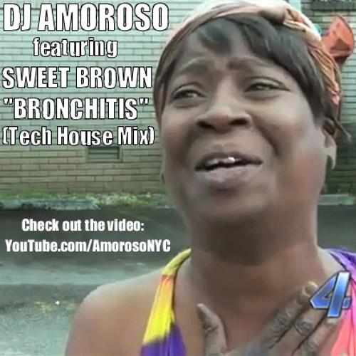 DJ Amoroso feat. Sweet Brown - Bronchitis (Tech House Mix)