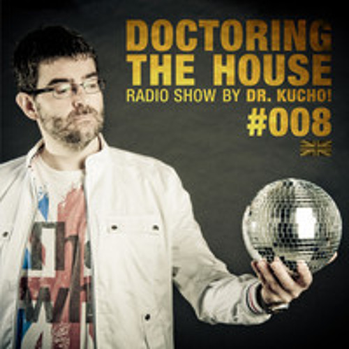 "Dr. Kucho play ""Leonard Str."" remixed by Andro V @DOCTORING THE HOUSE RADIO SHOW"