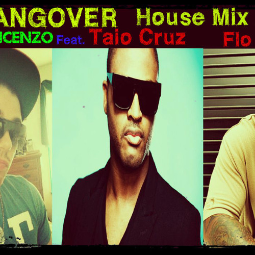 DJ D0N VINCENZO FEAT.TAIO CRUZ FLO RIDA -HANGOVER HOUSE MIX 2O13 (FREE DOWNLOAD)