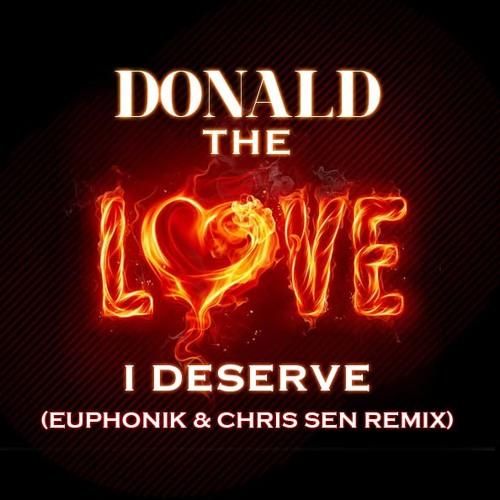 Donald - I Deserve (Euphonik & Chris Sen Radio Mix)
