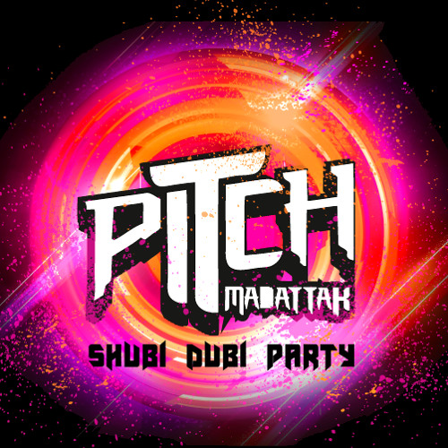 Shubi dubi party PITCH (185 bpm ) madattak