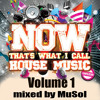 MuSol - Now Thats What I Call House Vol 1