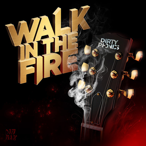 Dirtyphonics - Walk In The Fire E.P.