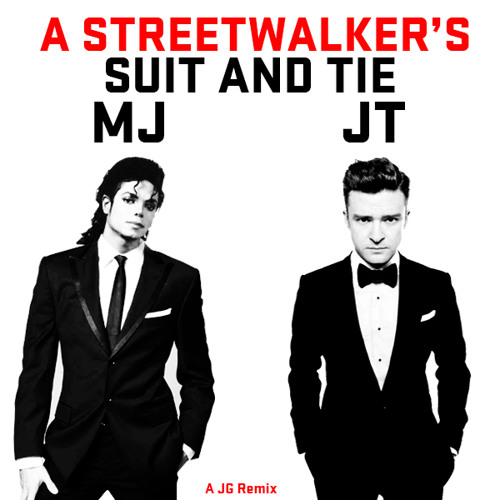 A Streetwalker's Suit And Tie - Justin Timberlake & Michael Jackson