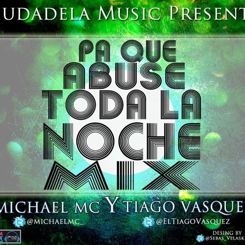 Pa Que Abuse - Tiago Vasquez ( Ciudadela Music )
