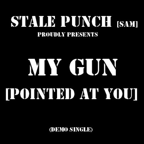 My Gun [Pointed At You]
