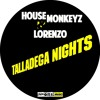 Talladega Nights - House Monkeyz & Chris Lorenzo (Signed To Immoral Music)