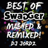 BEST OF SWAGGER - MASHED & REMIXED BY DJ JORDZ