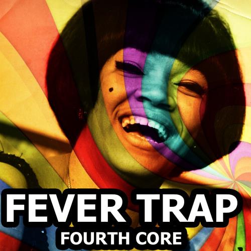Fever Trap - Fourth Core