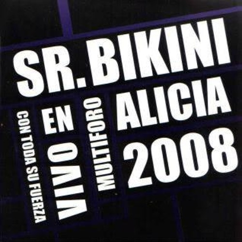 Sr. Bikini - Saca la chela