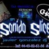 CUMBIAS PA BAILAR AL ESTILO SONIDO SLICE DJ CHATO