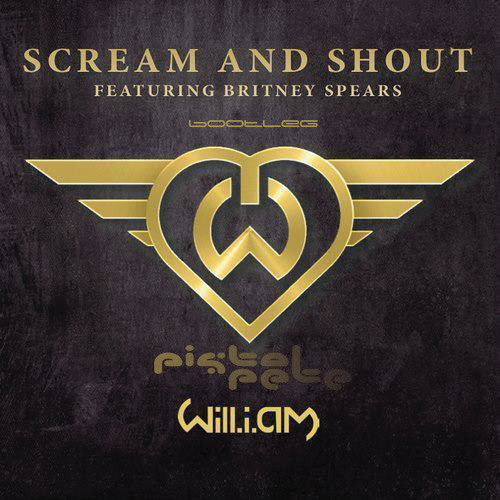 Will.i.am ft. Britney Spears - Scream & Shout (PistolPete Bootleg)