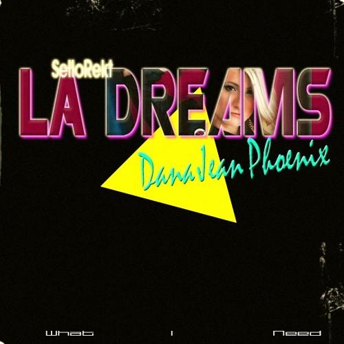 What I need - SelloRekT /LA Dreams Feat. Dana Jean Phoenix