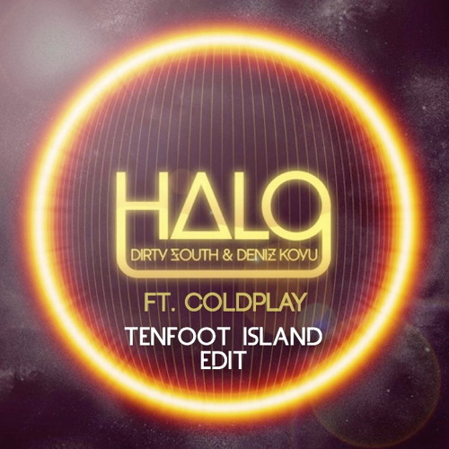Dirty South & Deniz Koyu ft. Coldplay - Halo Clocks (Tenfoot Island Edit)