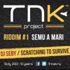 Dj Seby - Scratching to Survive_Official_Semu a Mari Riddim (Feb 2013)
