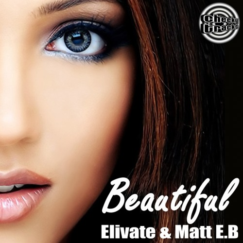 Elivate & Matt EB - Beautiful - OUT NOW