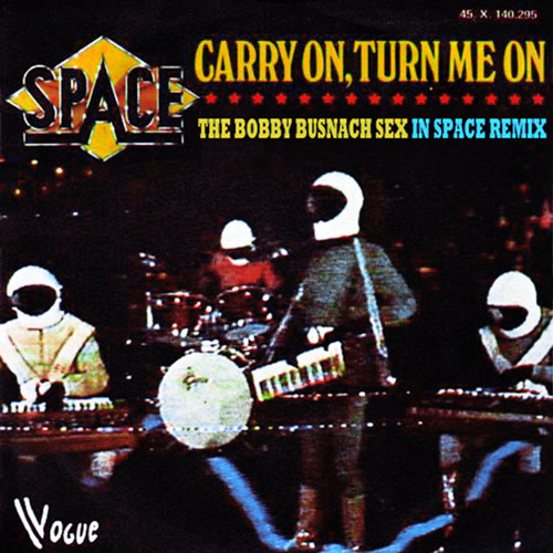 SPACE - CARRY ON TURN ME ON - THE BOBBY BUSNACH SEX IN SPACE REMIX-13.40