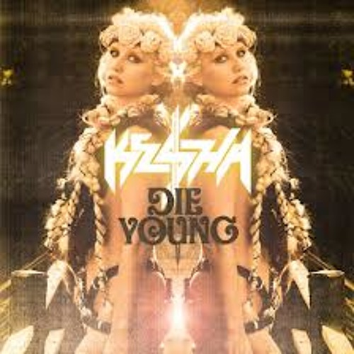 Die Young (ROUGH Spring Remix) **DOWNLOADABLE .MP3**