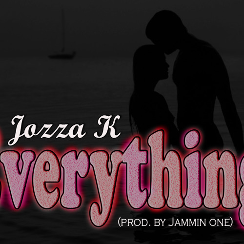 Jozza K-Everything (prod. by Jammin One)
