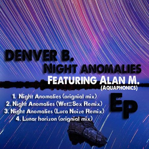"Denver Beddow feat. Alan M. - ""Night Anomalies"" (Wex::Sex Remix)"
